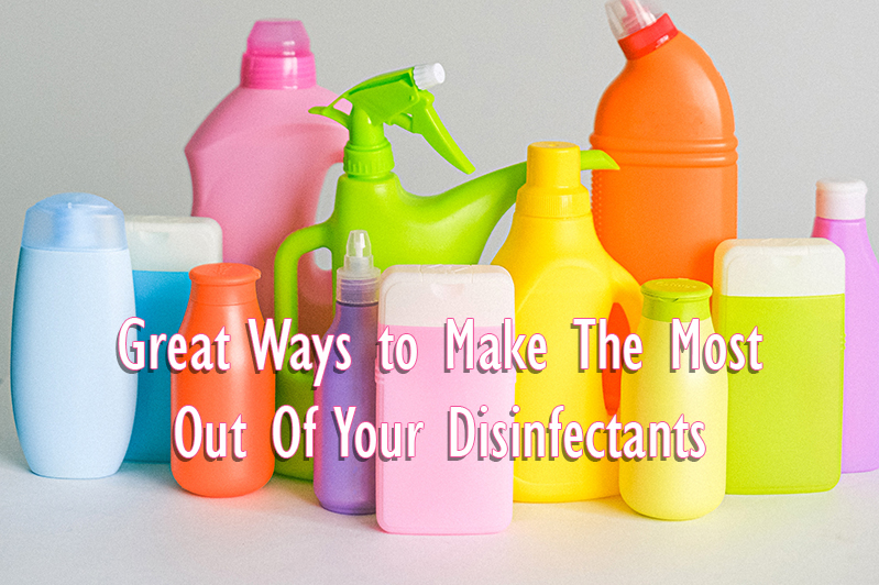 Make The Most Out Of Your Disinfectants