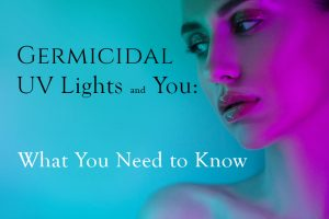 Everything To Know About Germicidal UV Lights